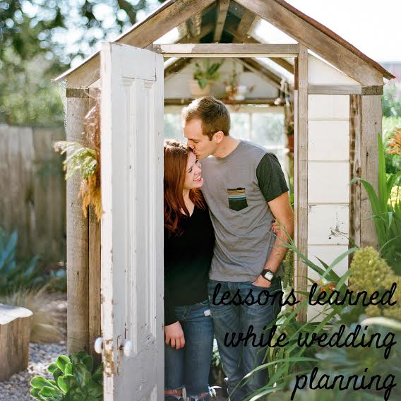 3 Lessons I've Learned While Wedding Planning
