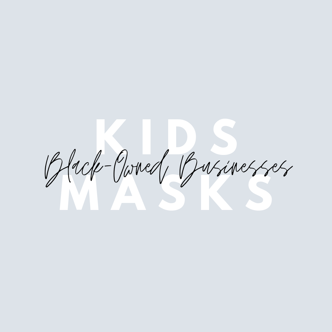 20 Black-owned Shops Making and/or Selling Face Masks for Kids