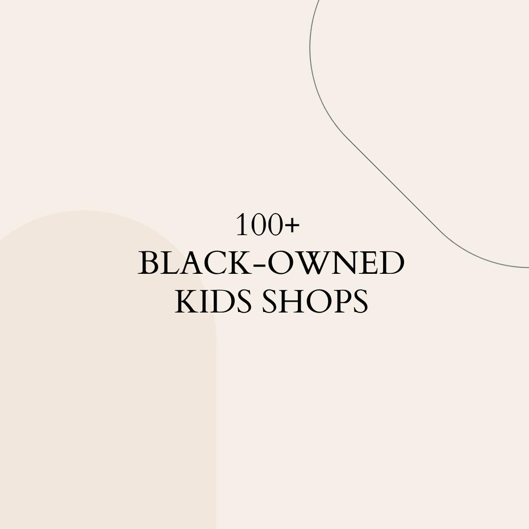 100+ Black-owned Kids Shops