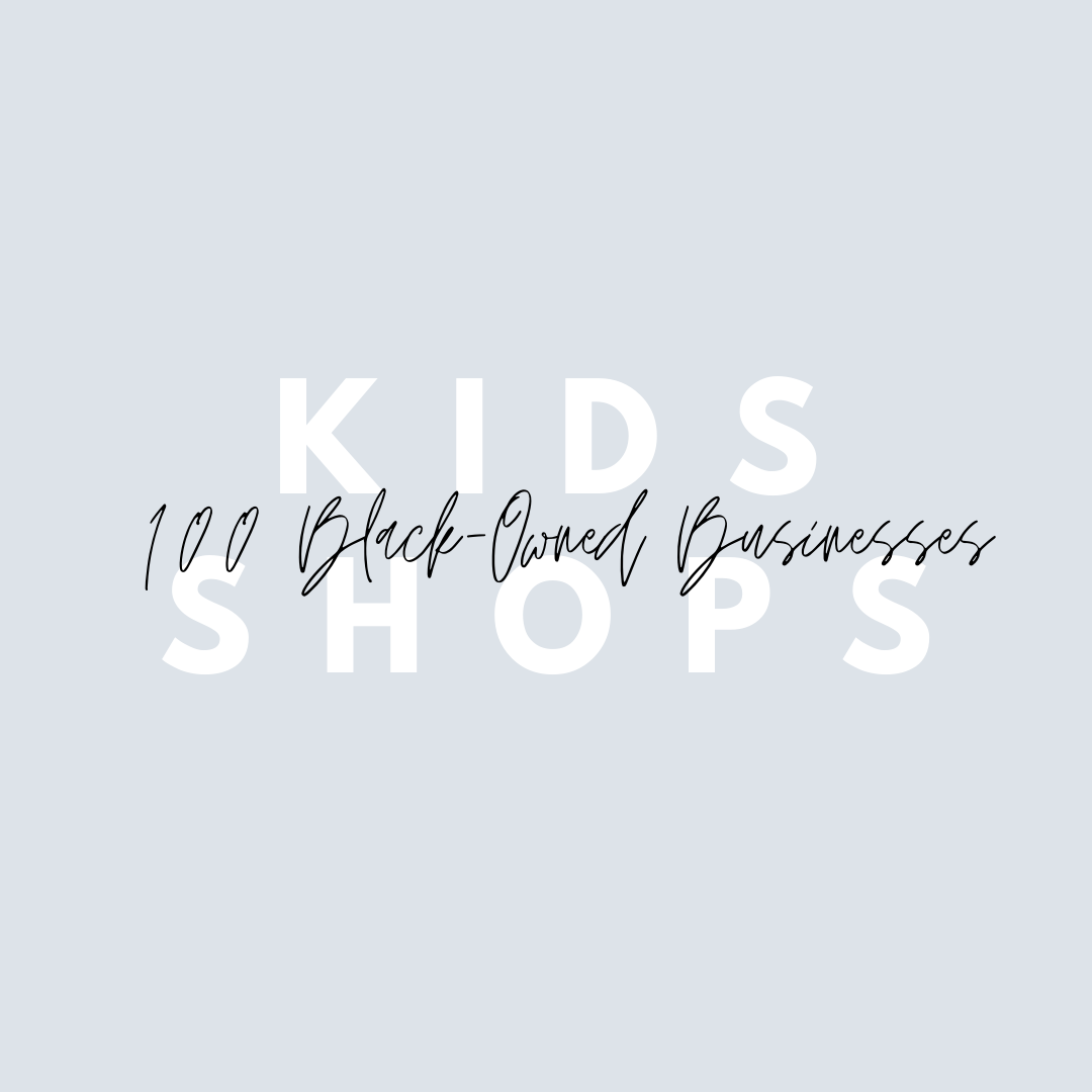 100+ Black-owned Kids Shops to Support on Small Business Saturday & Always