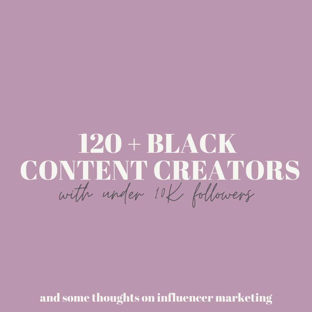 120+ Black Content Creators with Under 10K Followers