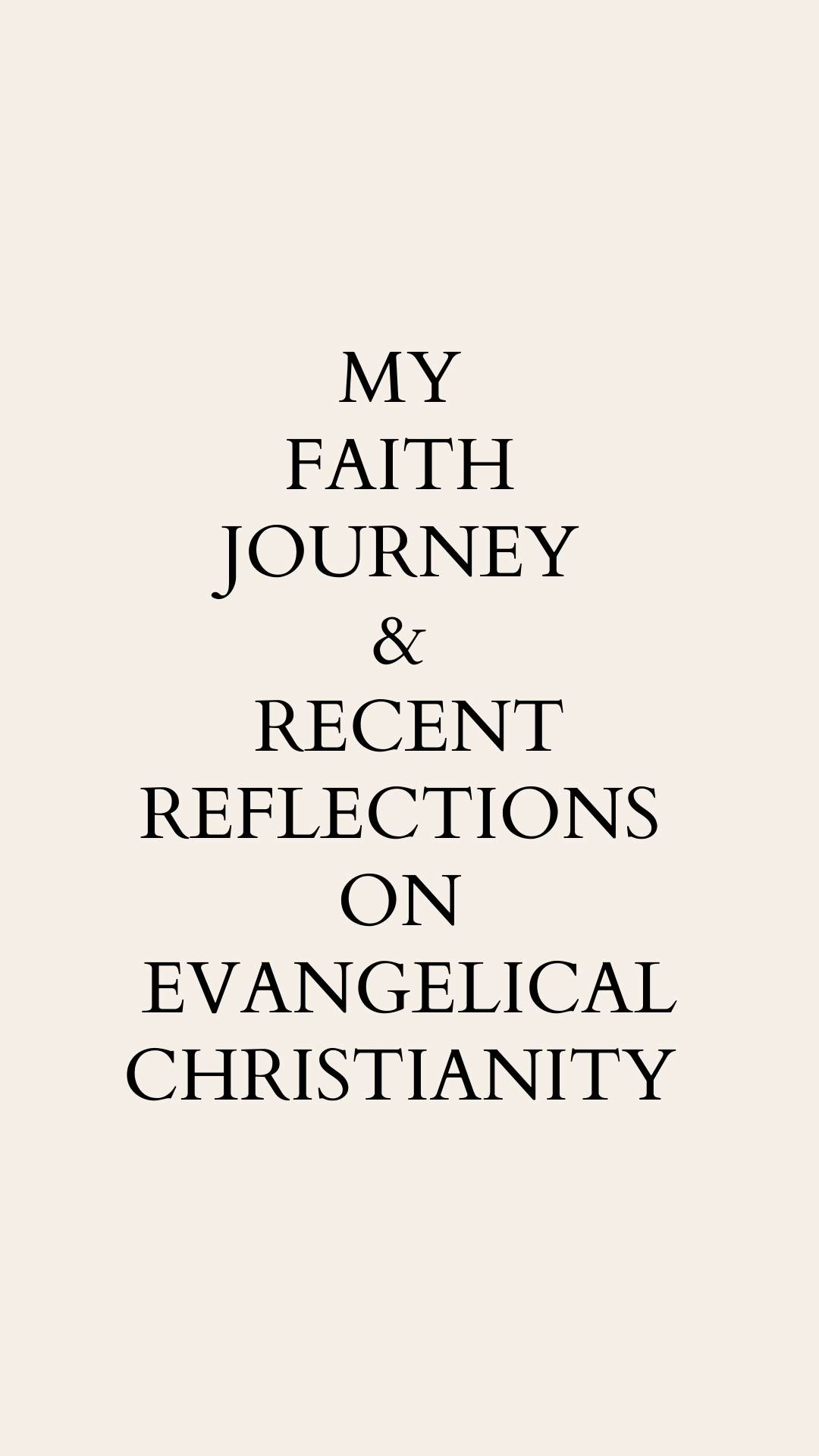 my faith journey & recent reflections on American Evangelical Christianity