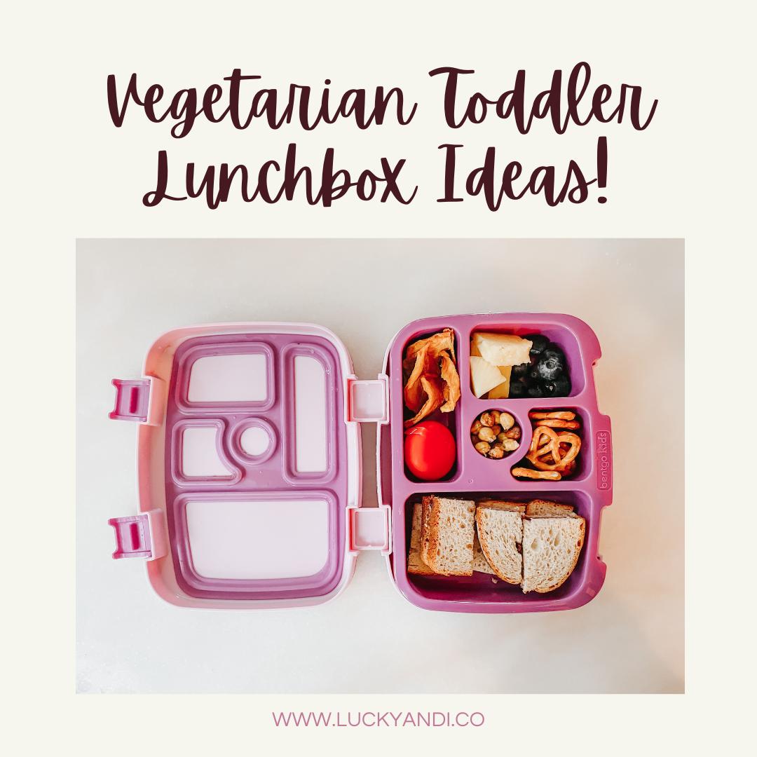 50+ vegetarian toddler lunchbox ideas